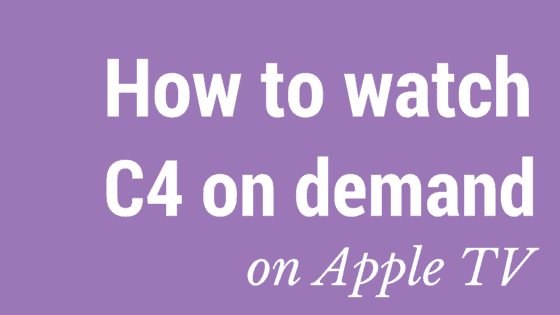 How to watch Channel 4 on Demand (4OD) on Apple TV
