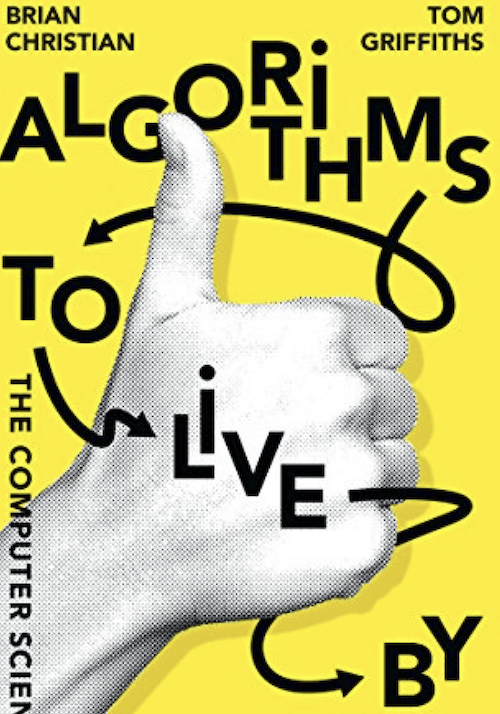 Algorithms to Live By: The Computer Science of Human Decisions has become a new bestseller.