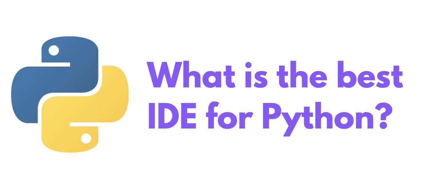 What is the best IDE for Python?